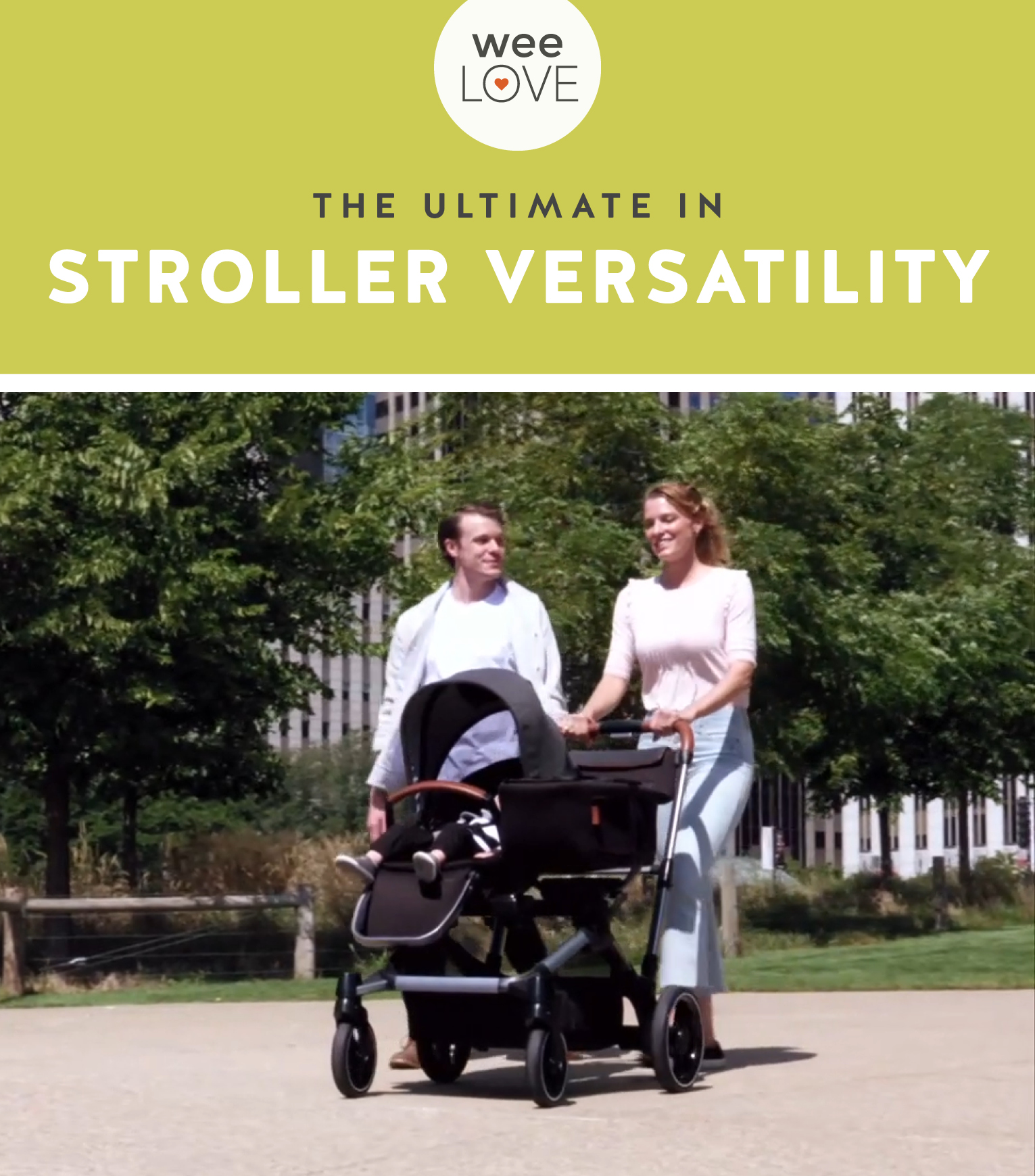 "Copy reads in black and white text across a chartreuse background ""the ultimate in stroller versatility"" above a photo of a man and a woman pushing the Countour's Element Convertible Stroller along a sidewalk. There is a toddler asleep in the toddler seat, which is next to a tandem carry tote."